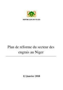 Plan de réforme du secteur des engrais au Niger, version Conseil des Ministres du 12 Janvier 2018