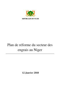 Synthèse du plan de réforme du secteur des engrais au Niger, présenté au Conseil des Ministres du 12 Janvier 2018